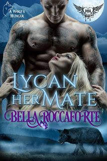 Book: Paranormal Dating Agency: Lycan Her Mate   (Kindle Worlds Novella) (A Wolf's Hunger Book 14)   Author: Bella Roccaforte   My...