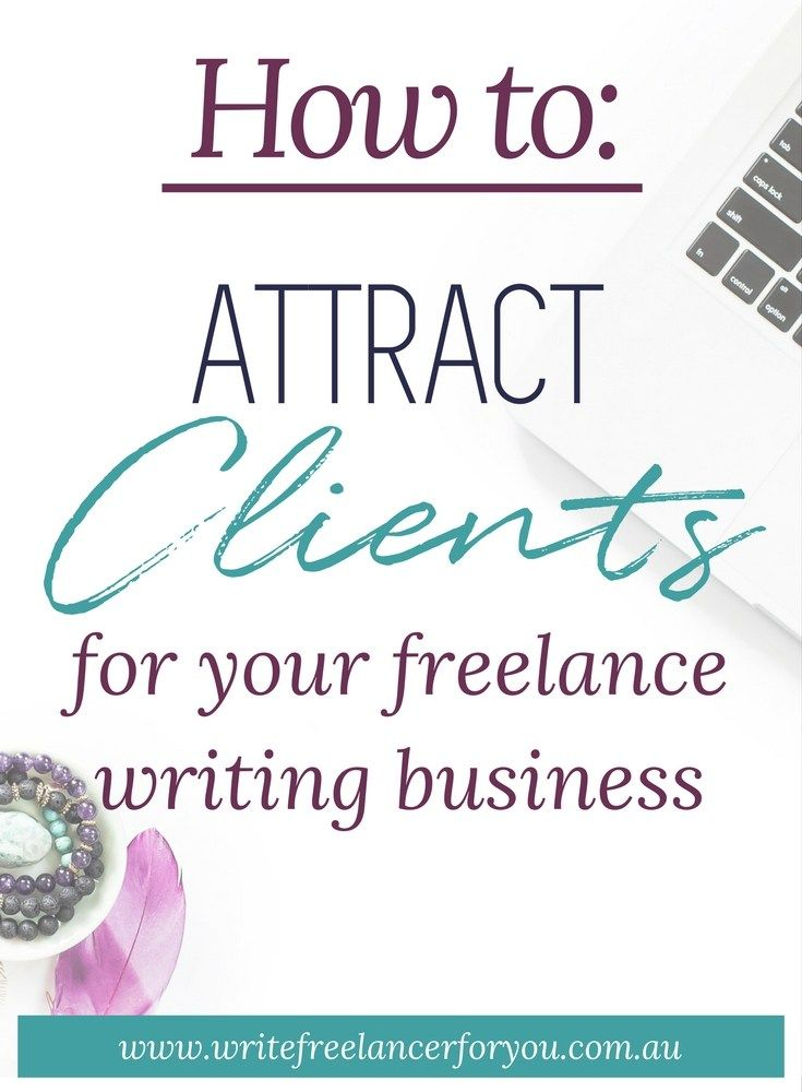 attract clients for your freelance writing business, attract clients, get clients, freelance work