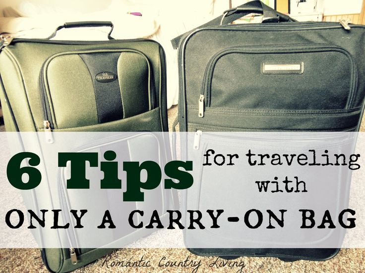 6 Tips for Traveling with Only A Carry-On Bag