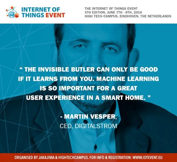 http://iotevent.eu/artificial-intelligence/machine-learning-important-great-user-experience-smart-home-presented-martin-vesper-digitalstrom/