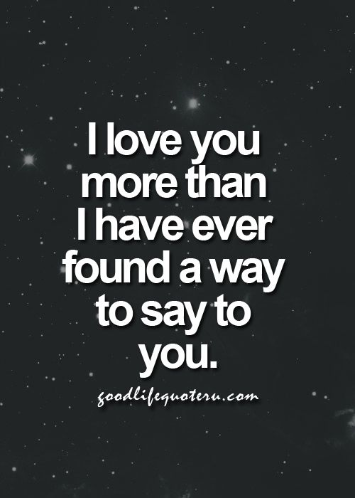 I Love You More Than Life Quotes Tumblr : Mariz, I love you more than you know! I thank God for you because you ...