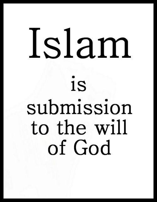 الإسلام هو الخضوع لإرادة الله