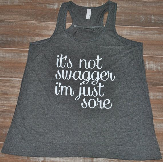 It's Not Swagger I'm Just Sore Tank Top - Crossfit Shirt - Running Tank Top For Women