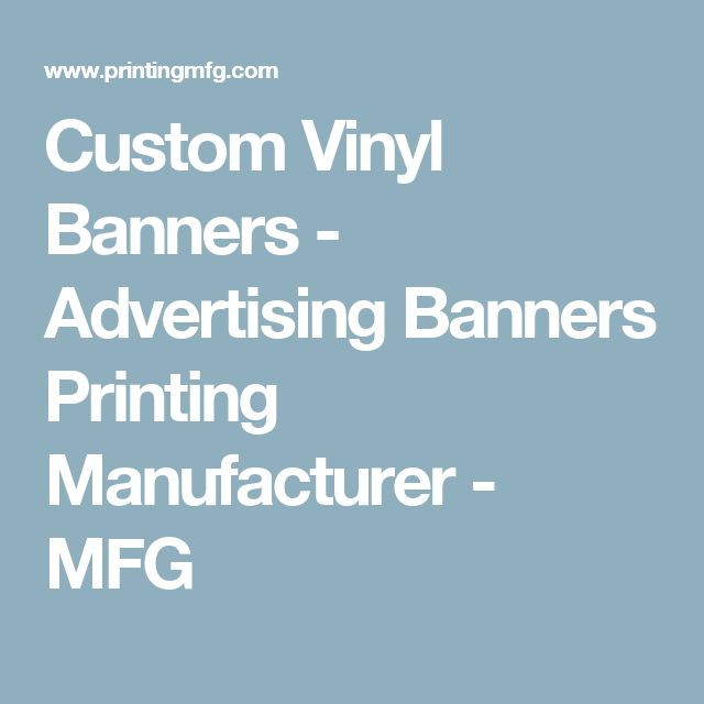 Custom Vinyl Banners - Advertising Banners Printing Manufacturer - MFG