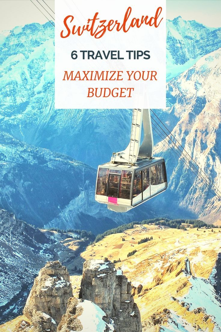 6 Swiss Travel Pro Tips to Maximize Your Budget Pinterest Travel