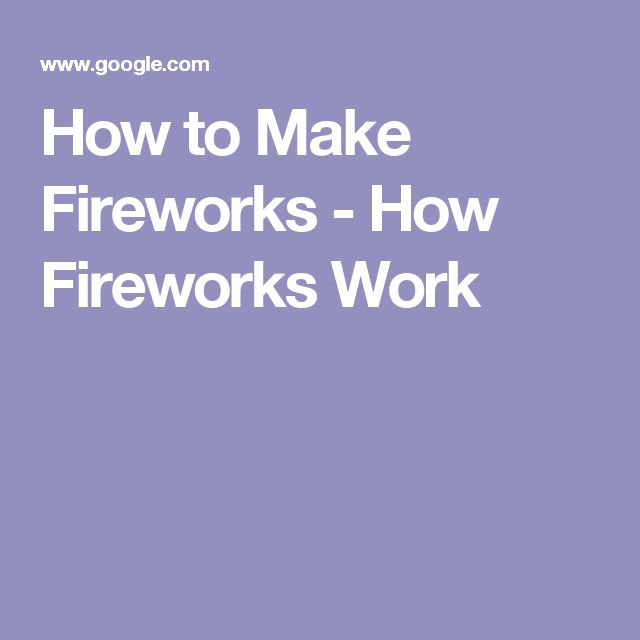 How to Make Fireworks - How Fireworks Work