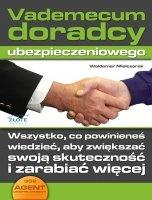 Vademecum doradcy ubezpieczeniowego / Waldemar Mielczarek  Wszystko, co powinieneś wiedzieć, aby zwiększać swoją skuteczność i zarabiać więcej