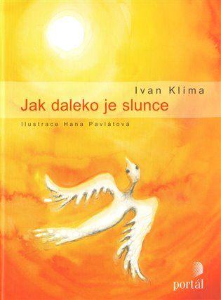 Jak daleko je slunce - Ivan Klíma | Kosmas.cz - internetové knihkupectví