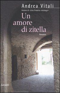 Un amore di zitella - Andrea Vitali - 133 recensioni su Anobii