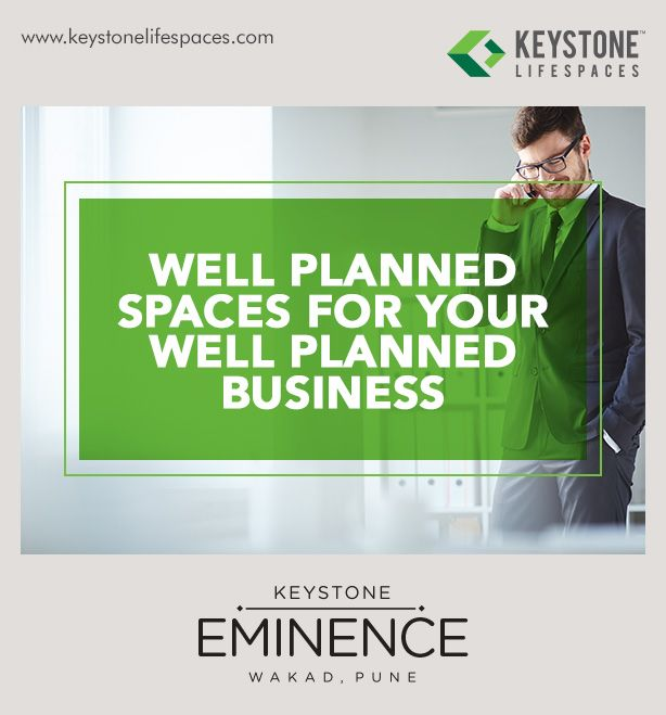 Keystone Eminence - Well Planned Spaces For Your Well Planned Business www.keystonelifespaces.com #wakad #commercial #Office #Industry