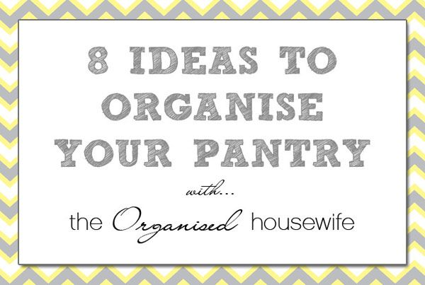 Round up of ideas to organising your pantry