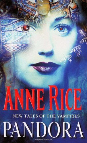 Reflections On pages: Pandora , by Anne Rice