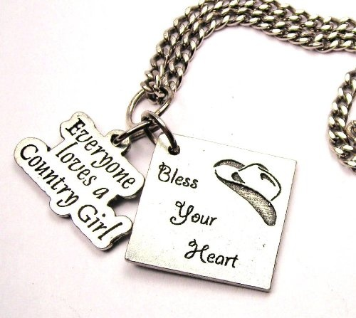 """""""Everyone Loves a Country Girl Necklace"""" - http://prettyprincess.us/teen-fashion-blog/southern-girl-sayings/"""