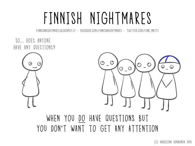 Finnish Nightmares: What if my question is stupid?
