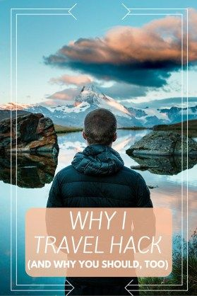 WHY I TRAVEL HACK (And Why You Should, too!)- Travel Hacking 101