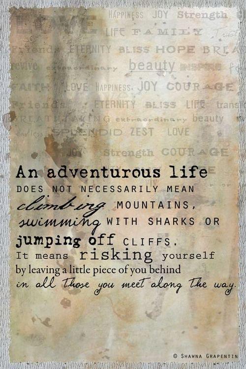 .Live an adventurous life!
