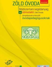 Zöld óvoda leszünk! - Módszertani segédanyag és útmutató