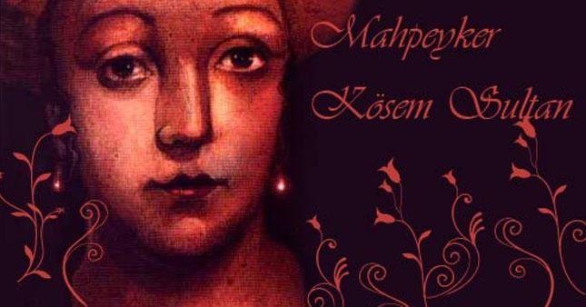 Kendi Saçıyla Boğularak Öldürülen, Osmanlı Tarihinin En Güçlü Kadını: Kösem Sultan