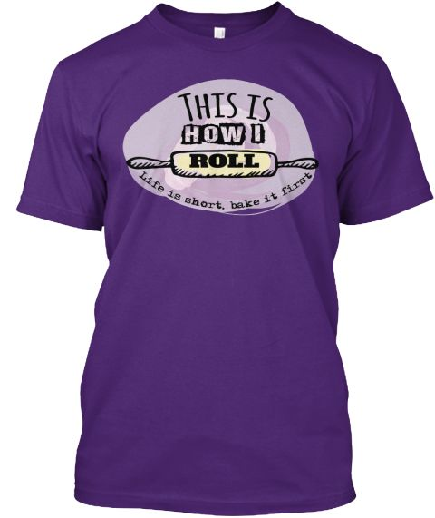 Baker This Is How I Roll   Limited Edt Purple T-Shirt Front
