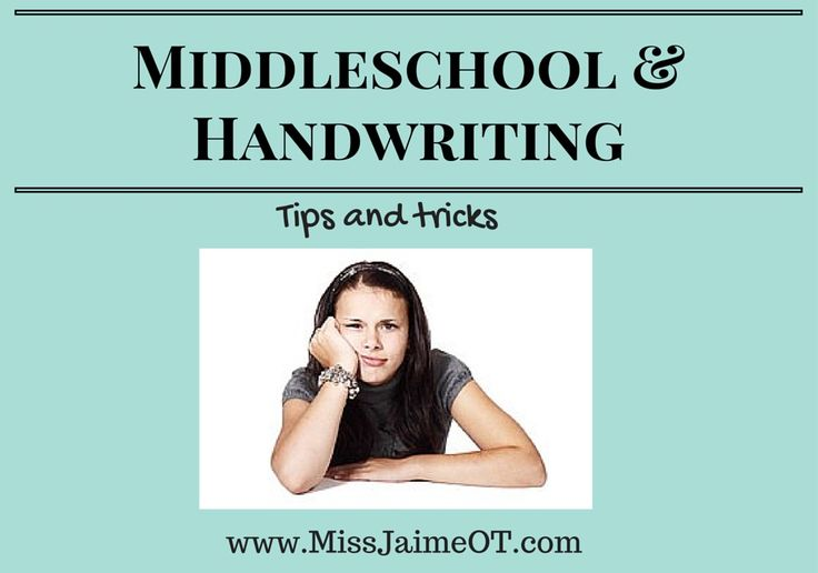 Middle School and Handwriting… how to help your child improve their legibility after elementary school | Miss Jaime O.T.
