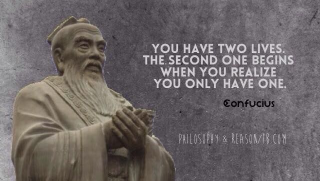 """EASTERN PHILOSOPHY: """"You Have Two Lives"""" / Confucius ..."""