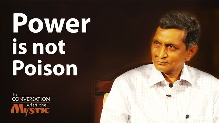 Sadhguru and founder of the Lok Satta Party, Jayaprakash Narayan, look at how power is not a bad thing. The problem arises only when they fall into bad hands.