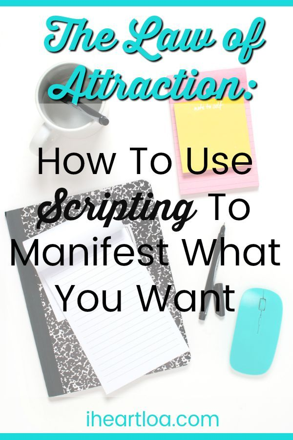 How To Use Scripting To Manifest What You Want