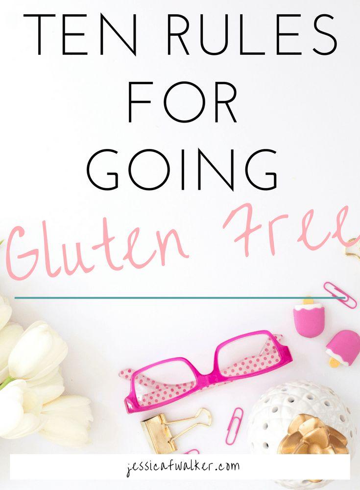 Ten rules for going gluten free, how do I start gluten free, what can I eat on a gluten free diet, keto diet, slow carb diet, paleo diet, whole 30, celiac disease, gluten sensitivity, non-celiac gluten sensitivity, jessicafwalker.com | gratitude | empowerment | success