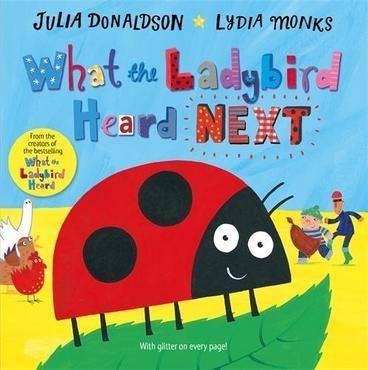 What the Ladybird Heard Next by Julia Donaldson, ISBN: 9781447275954