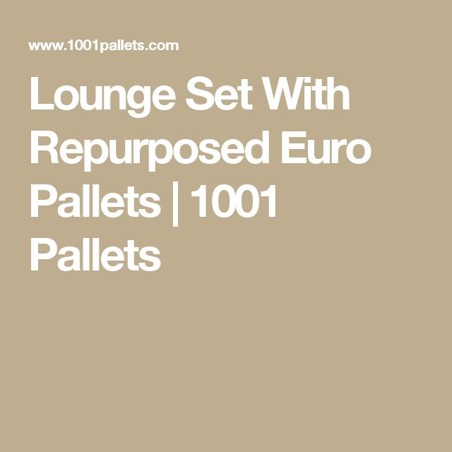 Lounge Set With Repurposed Euro Pallets | 1001 Pallets