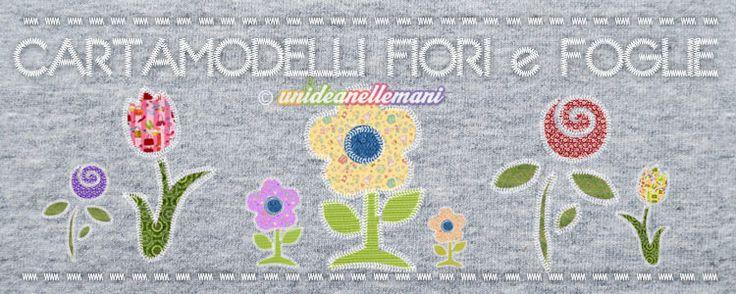 Tanti cartamodelli Fiori da stampare per creare applicazioni in stoffa, fiori in feltro, pannolenci, carta, gomma crepla e fare tanti lavoretti creativi