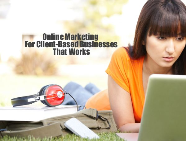 Click Here To Learn How To Market Your Client-Based Business Online! Diiscover what really works!