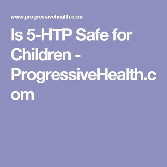 Is 5-HTP Safe for Children - ProgressiveHealth.com