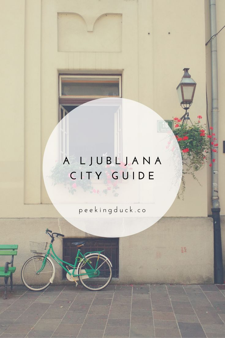A guide to the lovely capital of Slovenia – Ljubljana.