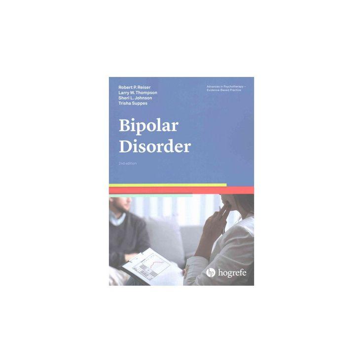 Bipolar Disorder (Paperback) (Robert P. Reiser & Larry W. Thompson & Sheri L. Johnson)