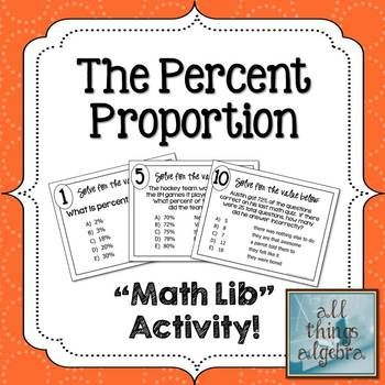 Math lib activities are a class favorite! In this activity, students will practice using the percent proportion to solve for missing values as they rotate through 10 stations.  Stations 1-3 are basic problems while stations 4-10 are word problems.  The answers they get will generate a funny story about their teacher.
