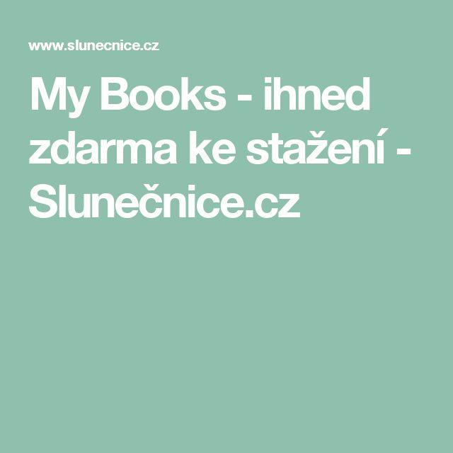 My Books - ihned zdarma ke stažení - Slunečnice.cz
