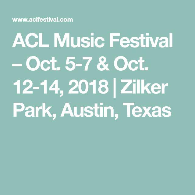 ACL Music Festival – Oct. 5-7 & Oct. 12-14, 2018 | Zilker Park, Austin, Texas