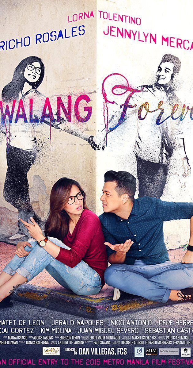 Movies To Watch 2015 Movies New Movies Forever Movie Pinoy Movies