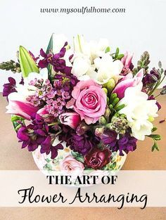 The art of flower arranging by My Soulful Home  Tips & advice on creating beautiful arrangements from grocery store bouquets