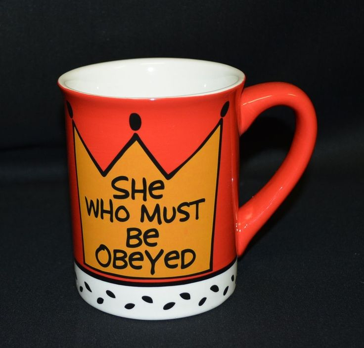 """She Who Must Be Obeyed"" by Lorrie Veasey Our Name is Mud Coffee Mug Cup 16oz"
