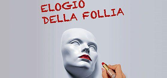 Claudia Negrin porta sulla scena il classico di Erasmo da Rotterdam: Elogio della follia.