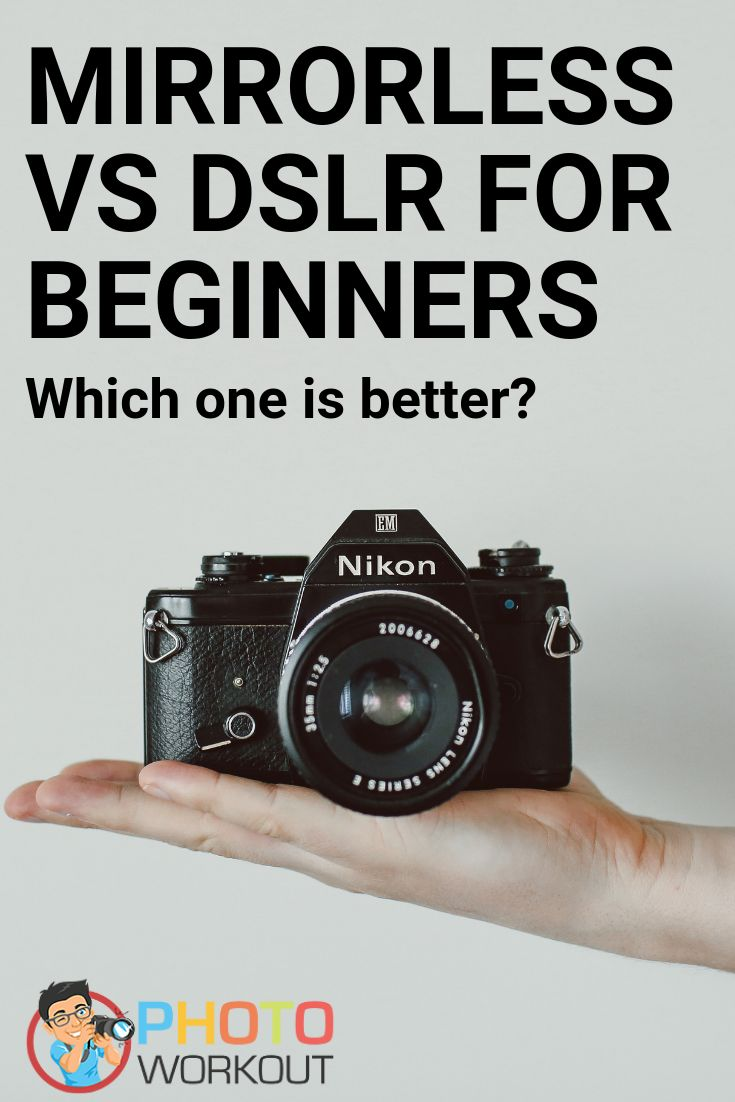 Beginners Professional Makeup Female Corrective Makeup: Mirrorless Vs DSLR For Beginners (Which One Is Better