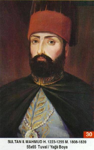 Mahmut II. - Babasi : Birinci Abdülhamid Annesi : Naksidil Valide Sultan Dogumu : 20 Temmuz 1785 Vefatl :  30 Haziran 1839 Saltanati : 1808 - 1839 (31 ) sene
