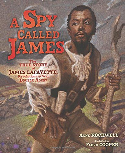 This book is about a black slave named James Lafayette who overcomes many obstacles.  It is historical fiction about his work as a spy for the Continental army.  Moses A, 8 years old, Atlanta Mensa