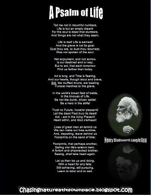 A Psalm of LIfe by Henry Wadsworth Longfellow (February 27, 1807 – March 24, 1882)