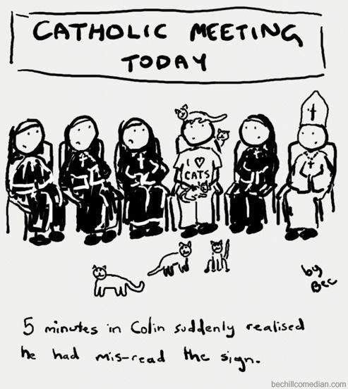 Hahahahaha!!!!  So that explains the crazy cat lady at my church!