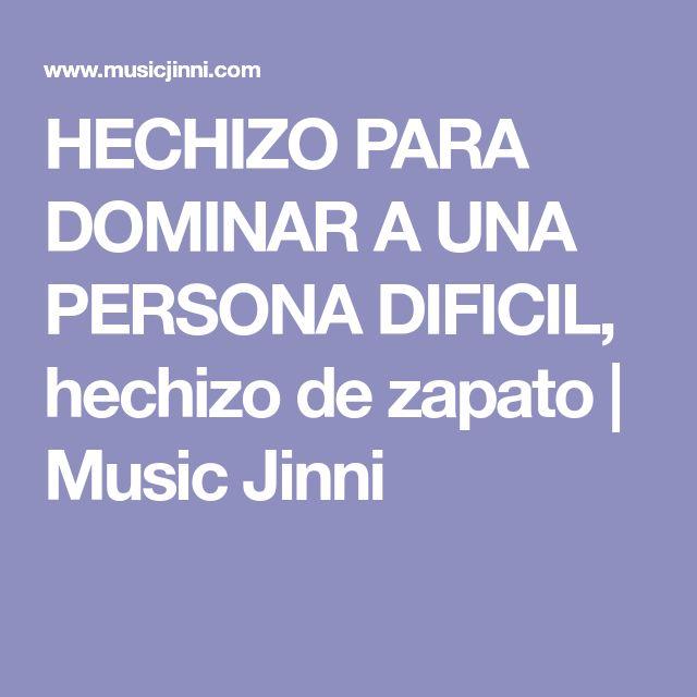 HECHIZO PARA DOMINAR A UNA PERSONA DIFICIL, hechizo de zapato | Music Jinni