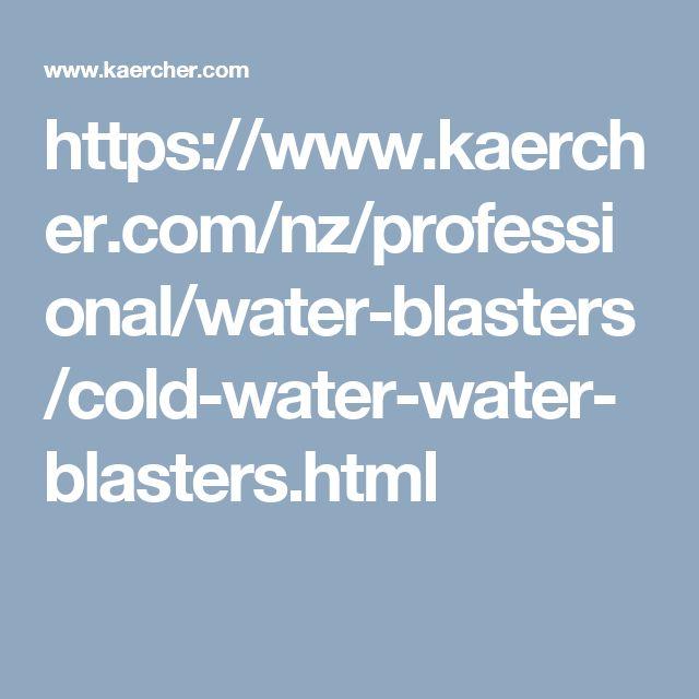 https://www.kaercher.com/nz/professional/water-blasters/cold-water-water-blasters.html
