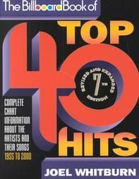 The Billboard Book of Top 40 Hits by Joel Whitburn, 7th Edition